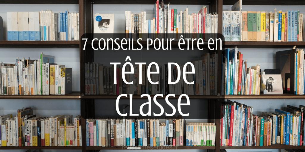 7 conseils pour être en tête de classe