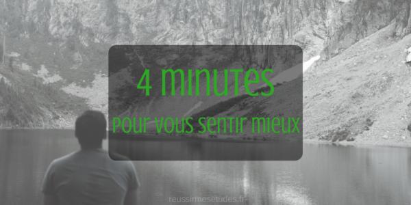 4 minutes pour vous sentir mieux