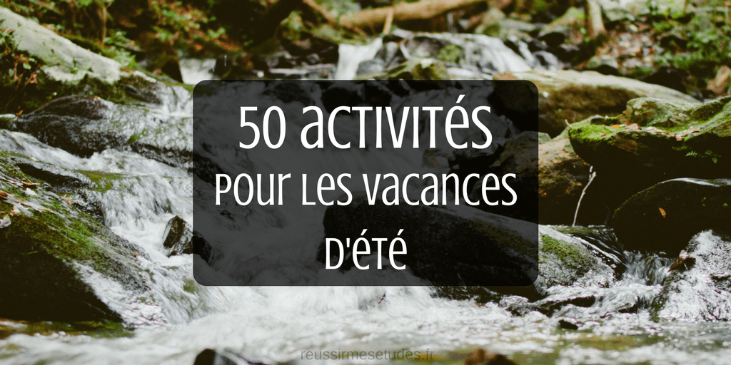 50 activités pour les vacances d'été