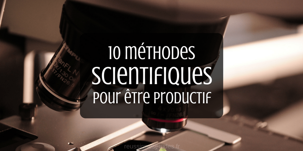 10 méthodes scientifiques pour être productif