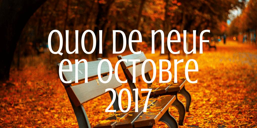 Quoi de neuf en octobre 2017